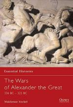 23216 - Heckel, W. - Essential Histories 026: Wars of Alexander the Great. 336-323 BC