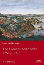 23639 - Marston, D. - Essential Histories 044: French-Indian War 1754-1760