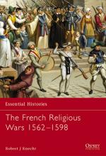 23114 - Knecht, R.J. - Essential Histories 047: French Religious Wars 1562-1598