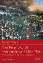 30570 - Huffines, A.C. - Essential Histories 050: Texan War of Independence 1835-1836. From Outbreak to the Alamo to San Jacinto