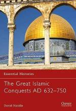 33180 - Nicolle, D. - Essential Histories 071: Great Islamic Conquests AD 632-750