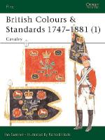 21590 - Sumner-Hook, I.-R. - Elite 077: British Colours and Standards 1747-1881 (1) Cavalry