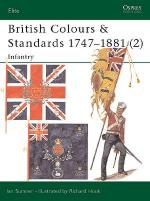 21710 - Sumner-Hook, I.-R. - Elite 081: British Colours and Standards 1747-1881 (2) Infantry