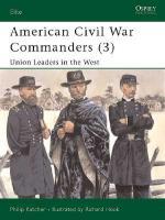 25794 - Katcher-Hook, P.-R. - Elite 089: American Civil War Commanders (3) Union Leaders in the West