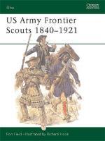 25945 - Field-Hook, R.-R. - Elite 091: US Army Frontier Scouts 1840-1921