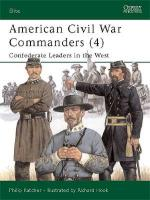 23573 - Katcher-Hook, P.-R. - Elite 094: American Civil War Commanders (4) Confederate Leaders in the West