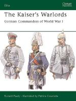 26990 - Pawly-Courcelle, R.-P. - Elite 097: Kaiser's Warlords. German Commanders of World War I