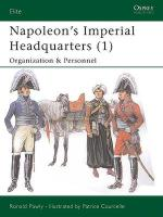 29911 - Pawly-Courcelle, R.-P. - Elite 115: Napoleon's Imperial Headquarters (1) Organization and Personnel