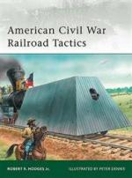 42808 - Neville, L. - Elite 171: American Civil War Railroad Tactics