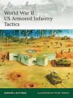 42964 - Rottman, G.L. - Elite 176: World War II US Armored Infantry Tactics