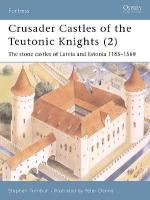 27024 - Turnbull-Dennis, S.-P. - Fortress 019: Crusader Castles of the Teutonic Knights (2) The stone castles of Latvia and Estonia 1185-1560