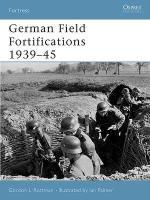 29919 - Rottman-Palmer, G.-I. - Fortress 023: German Field Fortifications 1939-45