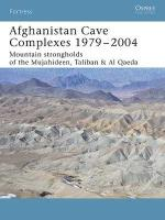29878 - Bahmanyar-Palmer, M.-I. - Fortress 026: Afghanistan Cave Complexes 1979-2004. Mountain strongholds of the Mujahideen, Taliban and Al Qaeda