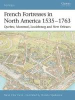 30550 - Chartrand-Alina Ill., R. - Fortress 027: French Fortresses in North America 1535-1763. Quebec, Montreal, Louisbourg and New Orleans