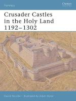 32045 - Nicolle-Hook, D.-A. - Fortress 032: Crusader Castles in the Holy Land 1192-1302