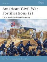 32023 - Field-Dennis, R.-P. - Fortress 038: American Civil War Fortifications (2) Land and Field Fortifications