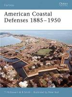 33480 - McGovern-Smith, T.-B. - Fortress 044: American Coastal Defences 1885-1950