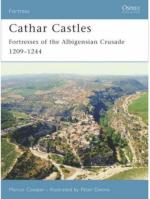 34772 - Cowper, M. - Fortress 055: Cathar Castles. Fortresses of the Albigensian Crusade 1209-1300