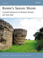 34773 - Fields, N. - Fortress 056: Rome's Saxon Shore. Coastal Defences of Roman Britain AD 250-500