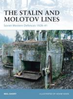 33183 - Short, N. - Fortress 077: Stalin and Molotov Lines. Soviet Western Defences 1928-41