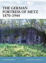 33184 - Donnell, C. - Fortress 078: German Fortress of Metz 1870-1944