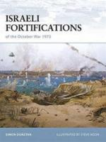 33185 - Dunstan, S. - Fortress 079: Israeli Fortifications of the October War 1973
