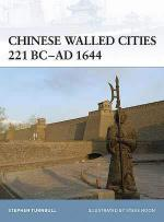 40748 - Turnbull, S. - Fortress 084: Chinese Walled Cities 221 BC-AD 1644