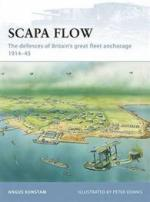 42969 - Konstam, A. - Fortress 085: Scapa Flow. The defences of Britain's great fleet anchorage 1914-45