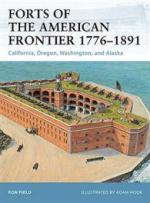 49432 - Field-Hook, R.-A. - Fortress 105: Forts of the American Frontier 1776-1891. California, Oregon, Washington, and Alaska