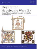 17142 - Wise-Rosignoli, T.-G. - Men-at-Arms 115: Flags of the Napoleonic Wars (3) Colours, Standards and the Guidons of Anhalt, Kleve-Berg, Brunswick, Denmark, Finland, Hanover, Hesse, The Netherlands, Mecklenburg, Nassau, Portugal, Reuss, Spain, Sweden, Switzerland and Westphalia