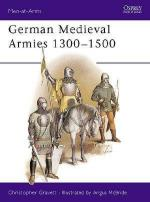 18777 - Gravett-McBride, C.-A. - Men-at-Arms 166: German Medieval Armies 1300-1500
