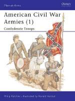 15310 - Katcher-Volstad, P.-R. - Men-at-Arms 170: American Civil War Armies (1) Confederate Troops
