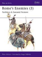 20056 - Wilcox-McBride, P.-A. - Men-at-Arms 175: Rome's Enemies (3) Parthians and Sassanid Persians