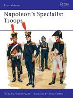 19131 - Haythornthwaite-Fosten, P.-B. - Men-at-Arms 199: Napoleon's Specialist Troops