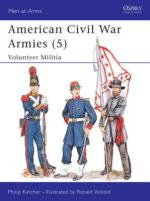 15314 - Katcher-Volstad, P.-R. - Men-at-Arms 207: American Civil War Armies (5) Volunteer Militia