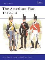 15334 - Katcher-Fosten, P.-B. - Men-at-Arms 226: American War 1812-1814