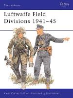 18588 - Ruffner-Volstad, K.-R. - Men-at-Arms 229: Luftwaffe Field Divisions 1941-45