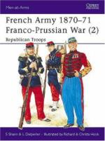 17266 - Shann-Hook, S.-R. - Men-at-Arms 237: French Army 1870-71 Franco-Prussian War (2) Republican Troops