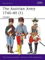 15614 - Haythornthwaite-Younghusband, P.-B. - Men-at-Arms 271: Austrian Army 1740-80 (1) Cavalry