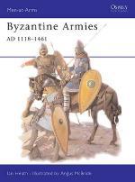 16028 - Heath-McBride, I.-A. - Men-at-Arms 287: Byzantine Armies 1118-1461 AD