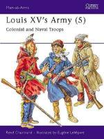 18567 - Chartrand-Leliepvre, R.-E. - Men-at-Arms 313: Louis XV's Army (5) Colonial and Naval Troops