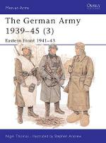 17396 - Thomas-Andrew, N.-S. - Men-at-Arms 326: German Army 1939-45 (3) Eastern Front 1941-43