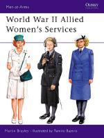 21655 - Brayley-Bujeiro, M.J.-R. - Men-at-Arms 357: World War II Allied Women's Services