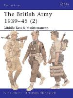 22604 - Brayley-Chappell, M.J.-M. - Men-at-Arms 368: British Army 1939-45 (2) Middle East and Mediterranean