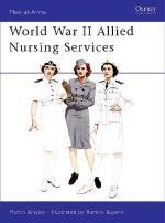 22634 - Brayley-Bujeiro, M.J.-R. - Men-at-Arms 370: World War II Allied Nursing Services
