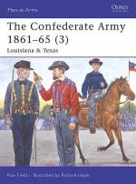 33464 - Field, R. - Men-at-Arms 430: Confederate Army 1861-65 (3) Louisiana and Texas