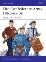 34751 - Field, R. - Men-at-Arms 435: Confederate Army 1861-65 (4) Virginia and Arkansas