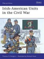 39018 - Rodgers, T.G. - Men-at-Arms 448: Irish-American Units in the Civil War