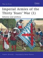 42979 - Brnardic, V. - Men-at-Arms 457: Imperial Armies of the Thirty Years' War (1) Infantry and Artillery
