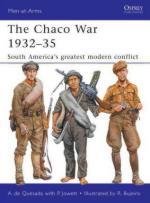49438 - de Quesada-Bujeiro, A.-R. - Men-at-Arms 474: Chaco War 1932-35. South America's greatest modern conflict